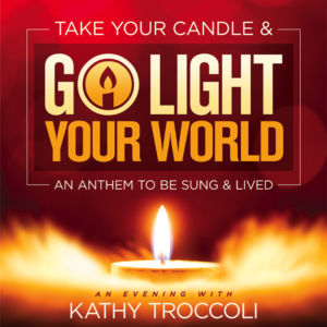 Go Light Your World: An Evening with Kathy Troccoli